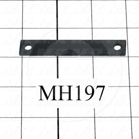 Fabricated Parts, Magnet Spacer, 3.12 in. Length, 0.53 in. Width, 0.09 in. Thickness, Black Finish
