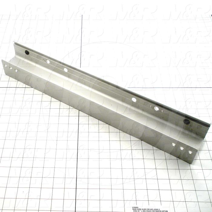 Fabricated Parts, Screen Holder, 23.00 in. Length, 3.35 in. Width, 2.38 in. Height